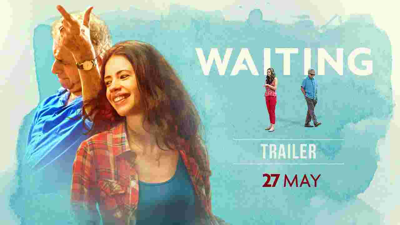 WAITING: Official Trailer | Naseeruddin Shah, Kalki Koechlin | Releasing 27 May